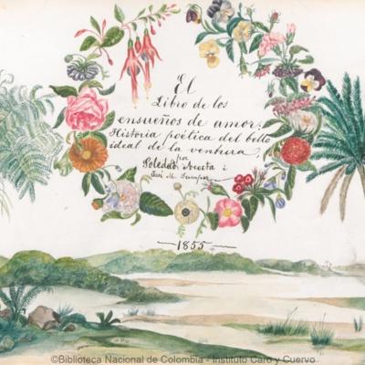 El libro de los ensueños de amor : historia poética del bello ideal de la ventura. Por Soledad Acosta i José M. Samper