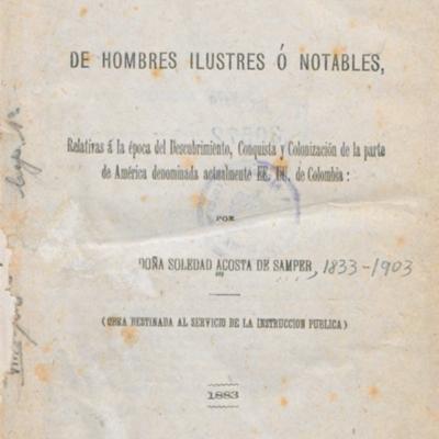 Biografías de hombres ilustres, o, notables, relativas a la época del descubrimiento, conquista y colonización de la parte de América denominada actualmente EE.UU. de Colombia