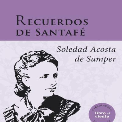 recuerdos_de_santafe_soledad_acosta_de_samperpag1_2013.jpg