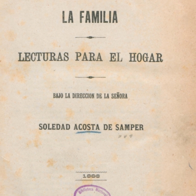 la_familia_lecturas_para_el_hogar_bajo_la_direccion_de_la_senora_soledad_acosta_de_samper_pag1_de1884a1885.jpg